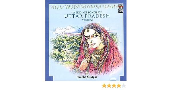 Wedding Songs Of Uttar Pradesh, Vol  2 by Shubha Mudgal on