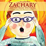 Zachary and the Magic Spectacles: A Book About a Boy Who Learns to be Nice