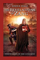 The Revelations of Zang: Twelve Tales of the Continent Paperback