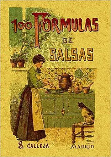 100 Formulas Para Preparar Salsas. Recetas Exquisitas y Variadas.: Amazon.es: Mademoiselle Rose: Libros