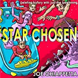 Star Chosen: A Science Fiction Space Opera for the Whole Family by Joe Chiappetta front cover