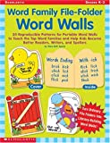 Word Family File-Folder Word Walls: 30 Reproducible Patterns for Portable Word Walls to Teach the Top Word Families and Help Kids Become Better Readers, Writers, and Spellers