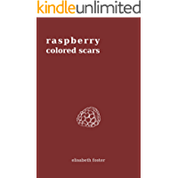 Raspberry Colored Scars (English Edition)