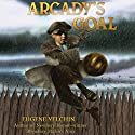 Arcady's Goal Audiobook by Eugene Yelchin Narrated by Ari Fliakos