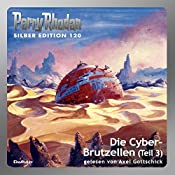 Die Cyber-Brutzellen - Teil 3 (Perry Rhodan Silber Edition 120) | William Voltz, Peter Griese, Marianne Sydow