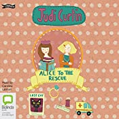 Alice to the Rescue: Alice & Megan, Book 7 | Judi Curtin