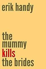 The Mummy Kills The Brides Kindle Edition