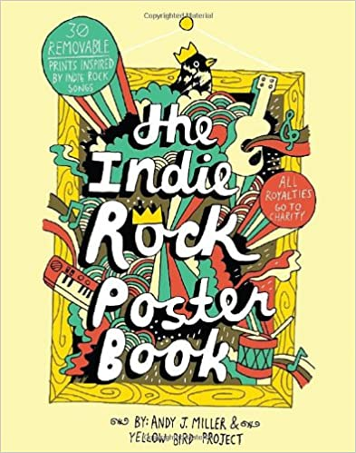 Indie Rock Poster Book Yellow Bird Project Andy J Miller 9780811878180 Amazon Books