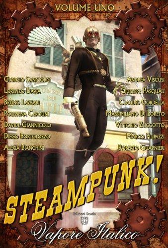 Steampunk, Vapore Italico - Volume Uno (Collana speciale Steampunk) (Italian Edition)