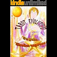Tu guía de Tarot. Una tirada Espres!!: Tarot Evolutivo