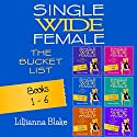 Single Wide Female: The Bucket List: 6 Book Bundle, Books 1-6 Audiobook by Lillianna Blake, P. Seymour Narrated by Gwendolyn Druyor