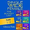 Single Wide Female: The Bucket List: 6 Book Bundle, Books 1-6 Audiobook by Lillianna Blake, P. Seymour Narrated by Gwendolyn Druyor