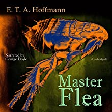 Master Flea Audiobook by E. T. A. Hoffmann Narrated by George Doyle