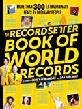 The RecordSetter Book of World Records, Dan Rollman and Corey Henderson, 0761165770