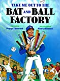 Take Me Out to the Bat and Ball Factory, Peggy Thomson, 0807577375