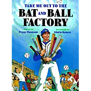 Take Me Out to the Bat and Ball Factory Peggy Thomson, Kathy Tucker and Gloria Kamen