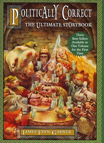 Politically Correct: The Ultimate Storybook