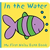 Animals in the Water: My First Noisy Bath Book (My First Noisy Bath Books)