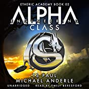 Alpha Class: The Etheric Academy, Book 2 | Michael Anderle, T S Paul