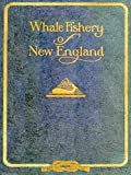 img - for Whale Fishery of New England book / textbook / text book