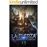 La Fuerza del Guerrero Poderoso 13: Atrapado en una situación desesperada (La leyenda del héroe hechicero)
