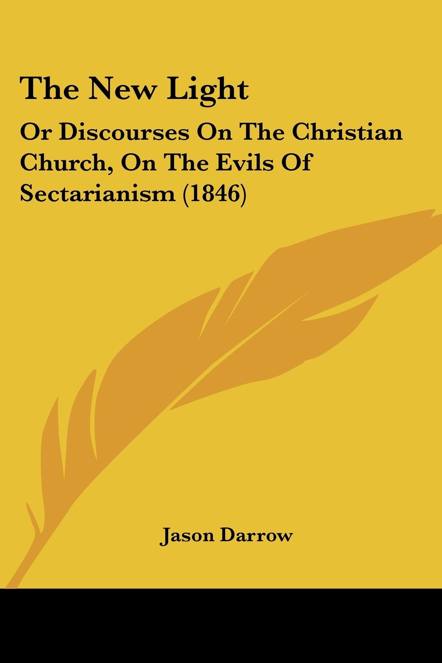 The New Light: Or Discourses On The Christian Church, On The Evils Of Sectarianism (1846) ePub fb2 ebook
