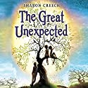 The Great Unexpected Audiobook by Sharon Creech Narrated by Stephanie Cannon