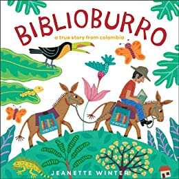 Biblioburro: A True Story from Colombia by [Winter, Jeanette]