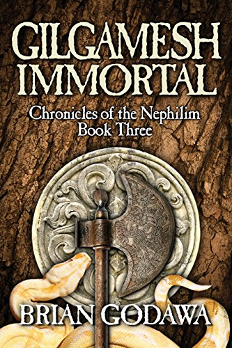 Pdf Bibles Gilgamesh Immortal (Chronicles of the Nephilim) (Volume 3)