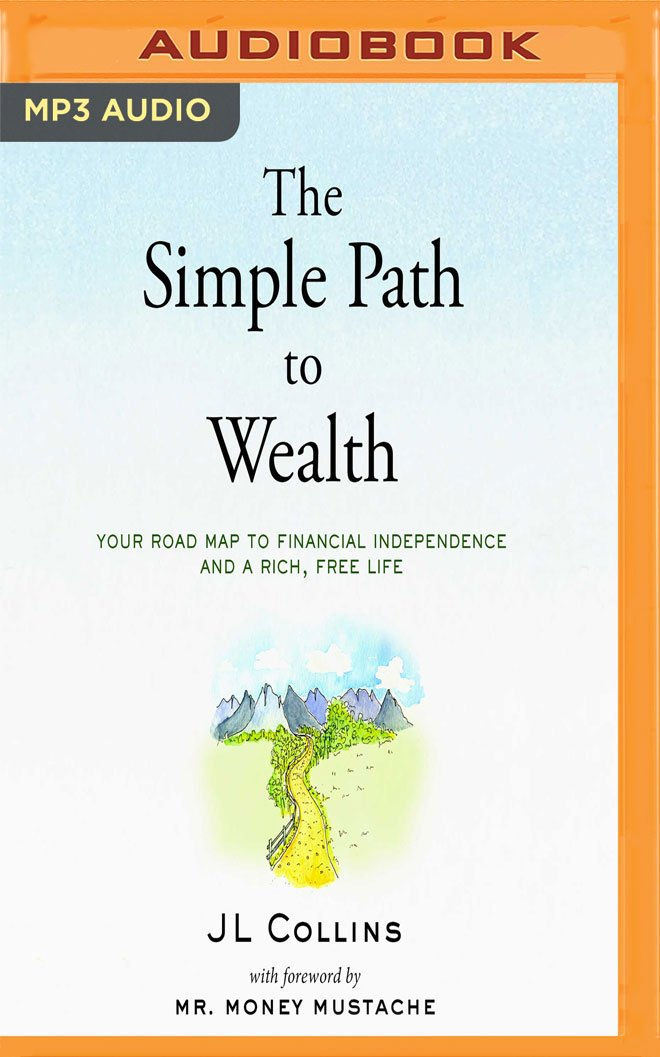 The Simple Path to Wealth: JL Collins, Peter Adeney ...