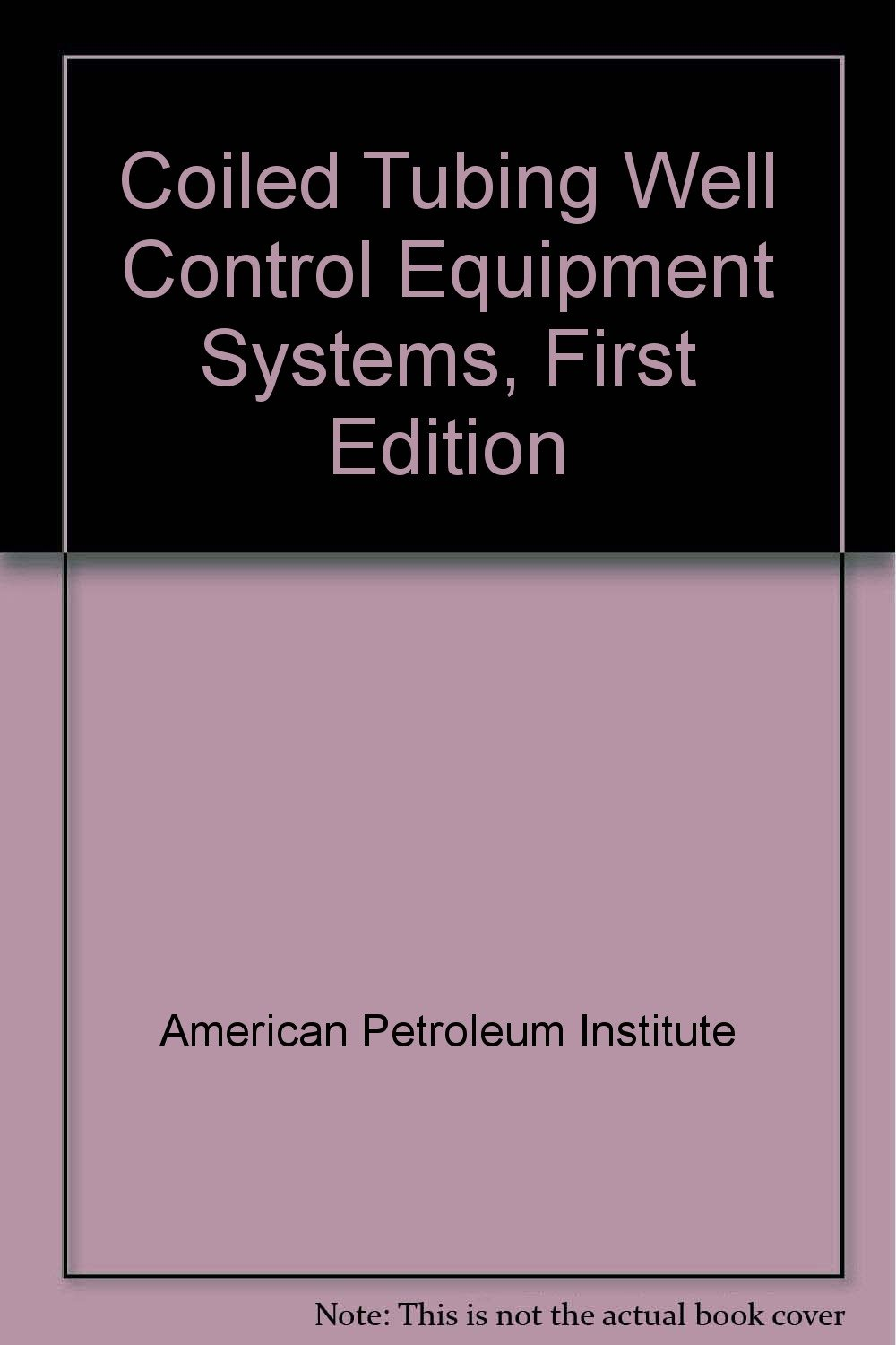Read Online Coiled Tubing Well Control Equipment Systems, First Edition pdf epub