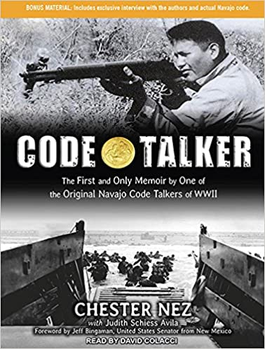 Code Talker The First and Only Memoir By One of the Original Navajo Code Talkers of WWII