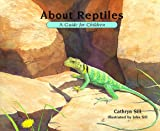 About Reptiles, Cathryn P. Sill, 1561451835
