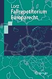 Fallrepetitorium Europarecht (Springer-Lehrbuch)