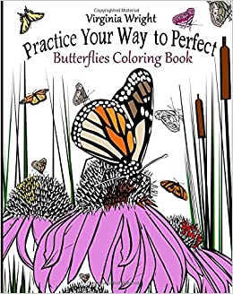 Amazon Practice Your Way To Perfect Butterflies Coloring Book 9781542946650 Virginia Wright Books