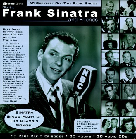 Frank Sinatra and Friends : 60 Greatest Old Time Radio Shows with Book by Radio Spirits