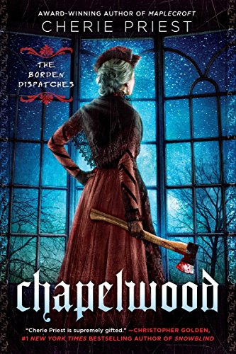 Chapelwood (The Borden Dispatches)