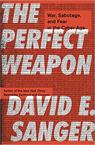 Amazon.fr - The Perfect Weapon: War, Sabotage, and Fear in the Cyber Age -  Sanger, David E. - Livres