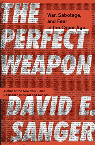 - The Perfect Weapon: War, Sabotage, and Fear in the Cyber Age
