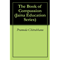 The Book of Compassion (Jaina Education Series 921) (English Edition)