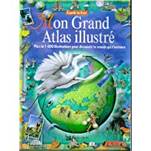 Mon grand atlas illustre
