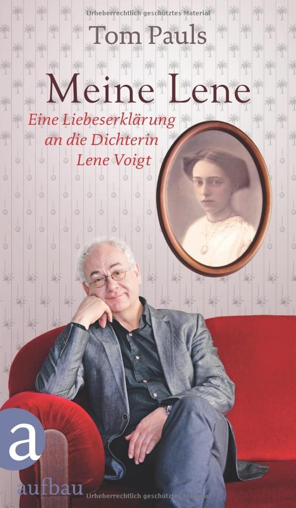 Meine Lene: Eine Liebeserklärung an die Dichterin Lene Voigt