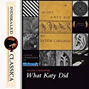 What Katy Did Audiobook by Susan Coolidge Narrated by Karen Savage