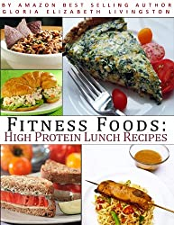 Fitness Foods: High Protein Lunch Recipes