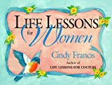 Life Lessons for Women, Michael Francis and Cindy Francis, 0836208188