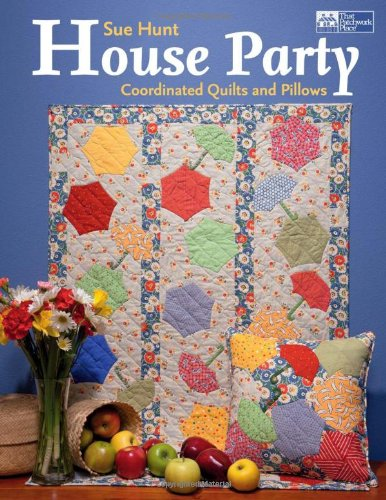 House Party: Coordinated Quilts and Pillows (Quilt Garden Party)