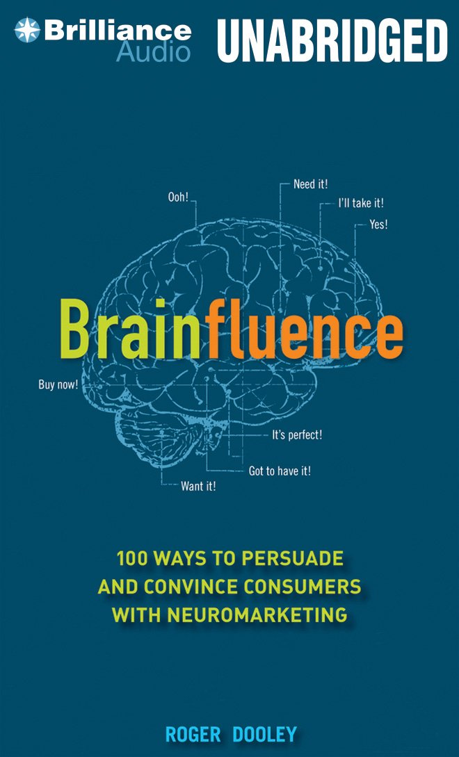 Brainfluence: 100 Ways to Persuade and Convince Consumers With Neuromarketing: Amazon.es: Roger Dooley, Mark Ashby: Libros en idiomas extranjeros