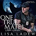 One True Mate 1: Shifter's Sacrifice Audiobook by Lisa Ladew Narrated by Michael Pauley