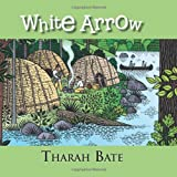 White Arrow, Tharah Bate, 1466909919