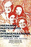 Preparing Participants for Intergenerational Interaction, Melissa O. Hawkins and Francis A. McGuire, 0789003678